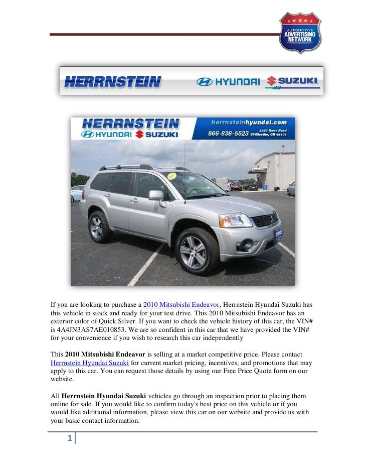 If you are looking to purchase a 2010 Mitsubishi Endeavor, Herrnstein Hyundai Suzuki hasthis vehicle in stock and ready fo...