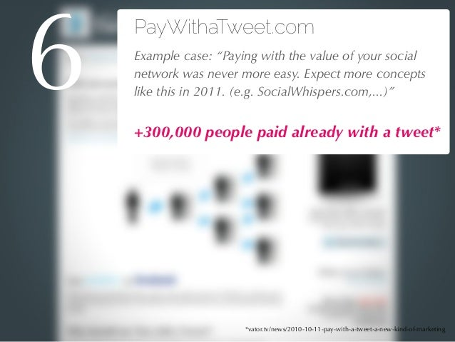 """27/04/10 PayWithaTweet.com !Example case: """"Paying with the value of your social network was never more easy. Expect more c..."""