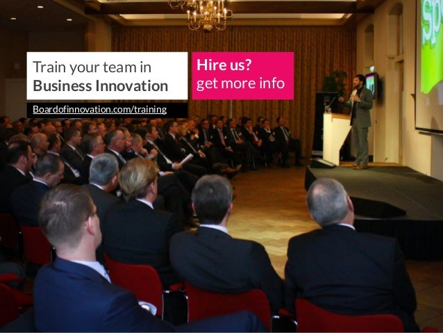 Train your team in Business Innovation Hire us? get more info Boardofinnovation.com/training
