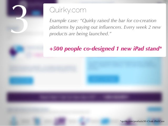"""27/04/10 Quirky.com !Example case: """"Quirky raised the bar for co-creation platforms by paying out influencers. Every week 2..."""