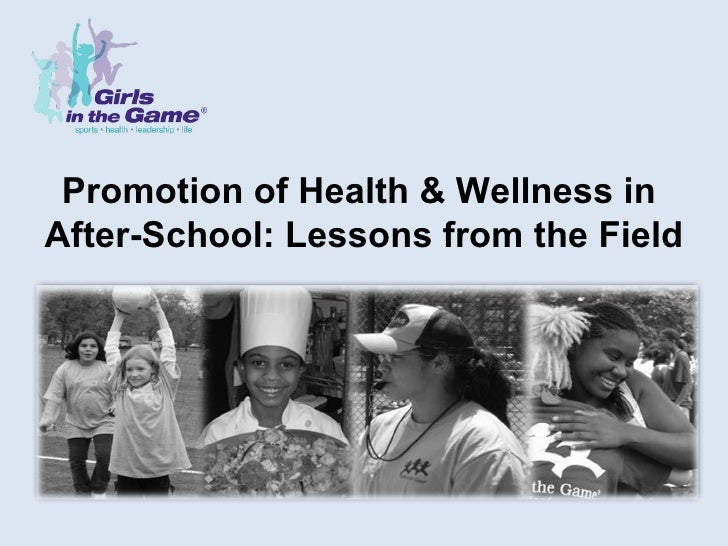Promotion of Health & Wellness in  After-School: Lessons from the Field
