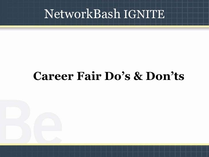 NetworkBash IGNITE<br />Career Fair Do's & Don'ts<br />