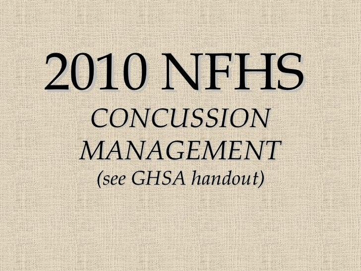 2010 NFHS  CONCUSSION MANAGEMENT (see GHSA handout)
