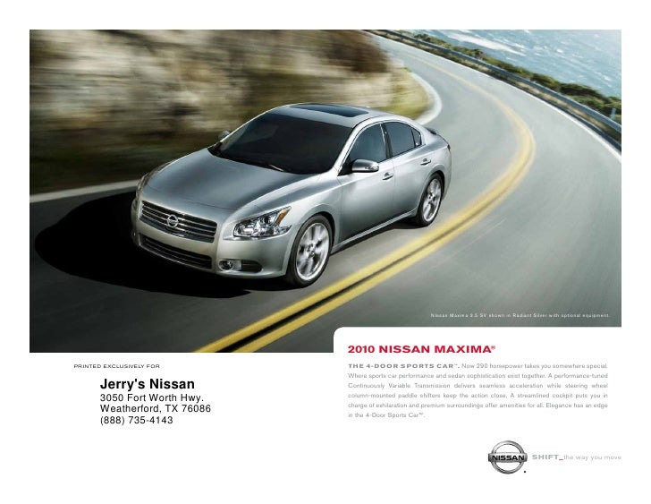 NIssan Maxima 3.5 SV shown in Radiant Silver with optional equipment.                                    2010 NiSSAN mAxim...