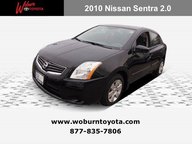 2010 Nissan Sentra 2.0www.woburntoyota.com   877-835-7806