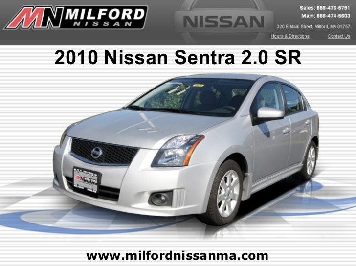 www.milfordnissanma.com 2010 Nissan Sentra 2.0 SR