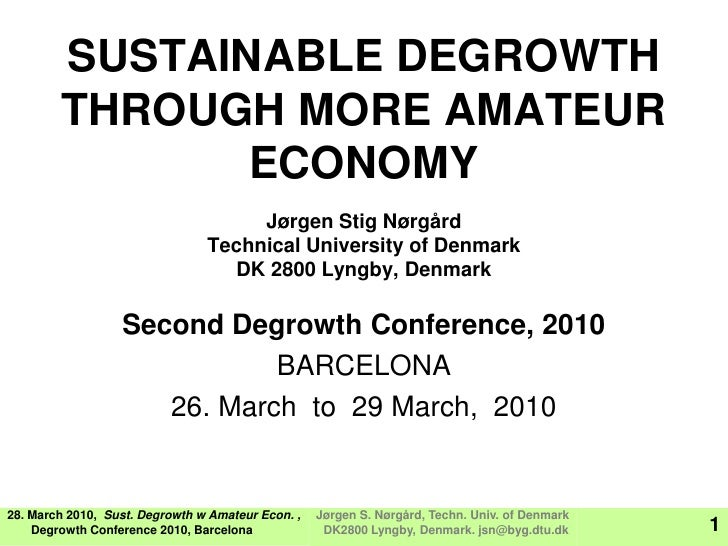 SUSTAINABLE DEGROWTH         THROUGH MORE AMATEUR                ECONOMY                                      Jørgen Stig ...
