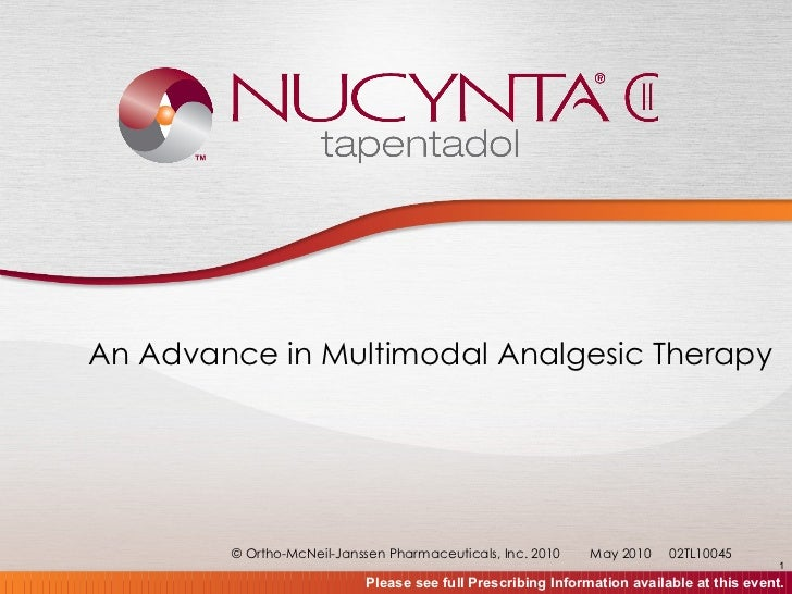 An Advance in Multimodal Analgesic Therapy © Ortho-McNeil-Janssen Pharmaceuticals, Inc. 2010 May 2010  02TL10045