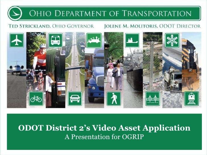 ODOT District 2's Video Asset Application A Presentation for OGRIP