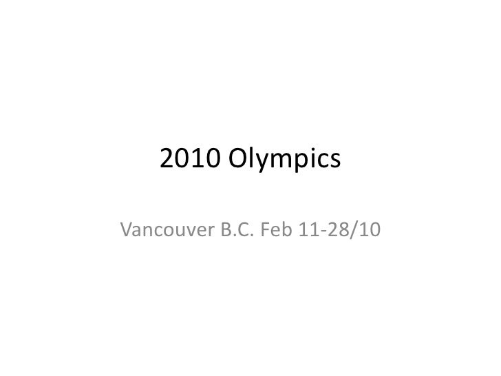 2010 Olympics<br />Vancouver B.C. Feb 11-28/10<br />