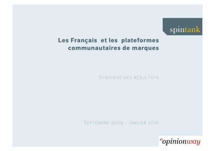 Les Français  et les  plateformes communautaires de marques<br />Synthèse des résultats<br />Septembre 2009 – Janvier 2010...