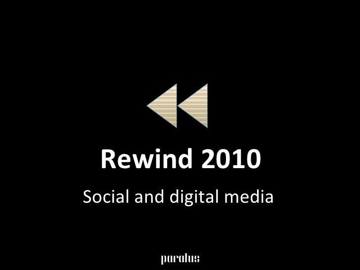 Rewind 2010: Social and digital media review