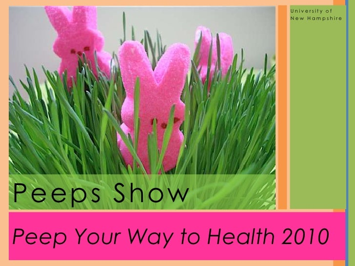 Peep Your Way to Health 2010<br />University of <br />New Hampshire<br />Peeps Show<br />