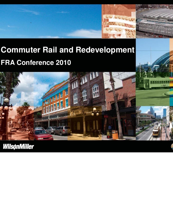 Commuter Rail and RedevelopmentFRA Conference 2010