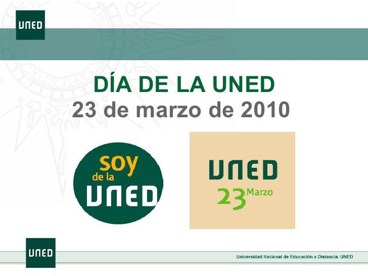DÍA DE LA UNED 23 de marzo de 2010