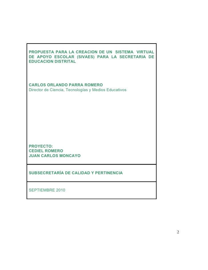 PROPUESTA PARA LA CREACION DE UN SISTEMA VIRTUAL DE APOYO ESCOLAR (SIVAES) PARA LA SECRETARIA DE EDUCACION DISTRITAL     C...