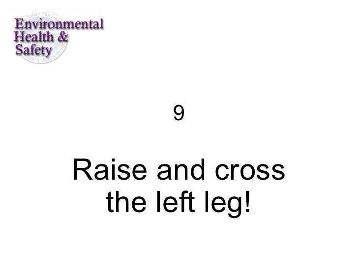 9 Raise and cross the left leg!