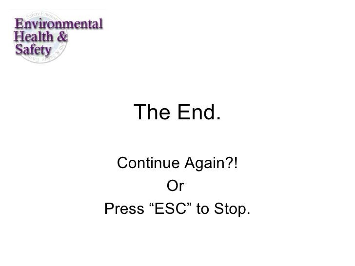 """The End. Continue Again?! Or  Press """"ESC"""" to Stop."""
