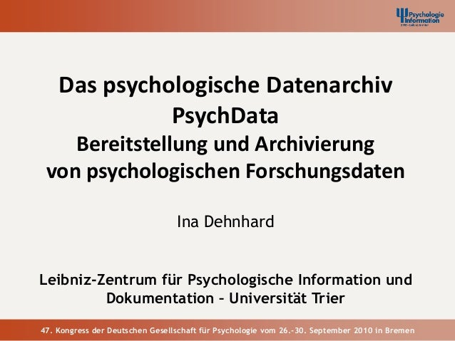 Das psychologische Datenarchiv              PsychData    Bereitstellung und Archivierung von psychologischen Forschungsdat...