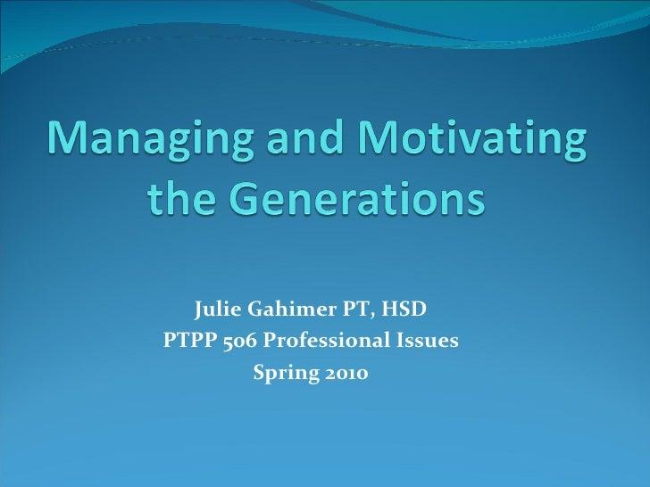 Julie Gahimer PT, HSD PTPP 506 Professional Issues Spring 2010