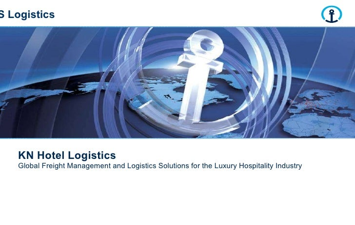 KN Hotel Logistics   Global Freight Management and Logistics Solutions for the Luxury Hospitality Industry