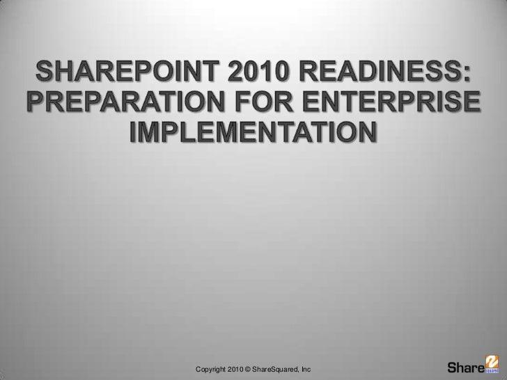 SharePoint 2010 Readiness:Preparation for Enterprise Implementation <br />