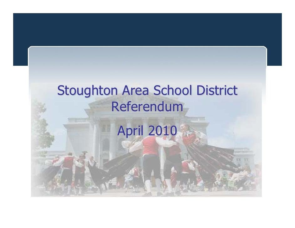 Stoughton Area School District         Referendum          April 2010