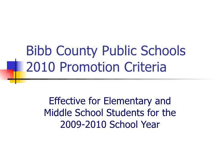 Bibb County Public Schools 2010 Promotion Criteria Effective for Elementary and Middle School Students for the 2009-2010 S...