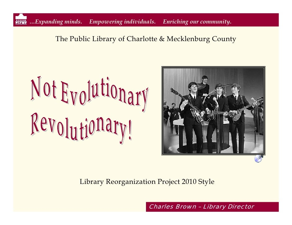 …Expanding minds.   Empowering individuals.   Enriching our community.           The Public Library of Charlotte & Mecklen...