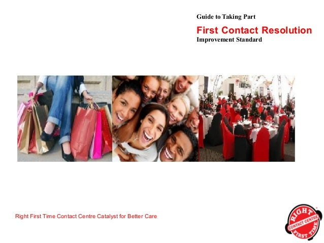 Guide to Taking Part Right First Time Contact Centre Catalyst for Better Care First Contact Resolution Improvement Standard