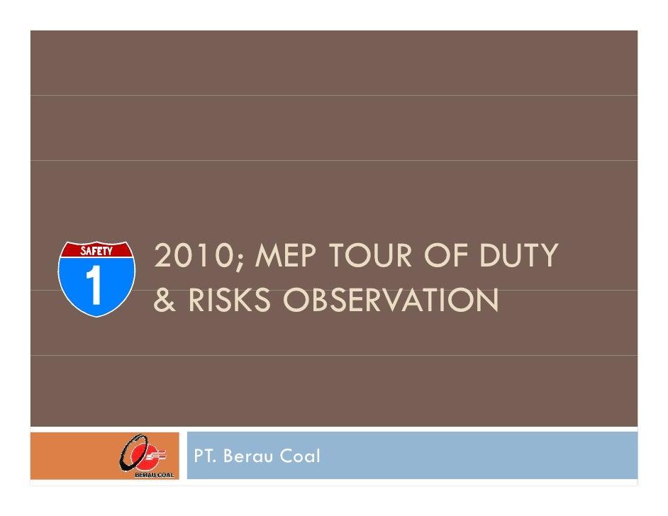 2010; MEP TOUR OF DUTY & RISKS OBSERVATION      PT. Berau Coal