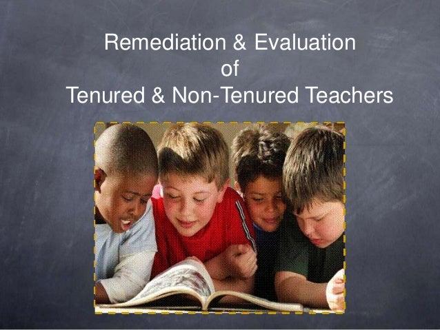Remediation & Evaluation of Tenured & Non-Tenured Teachers