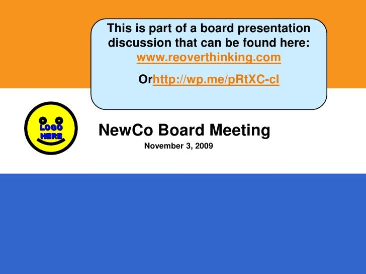 This is part of a board presentation discussion that can be found here:  www.reoverthinking.com<br />Orhttp://wp.me/pRtXC-...