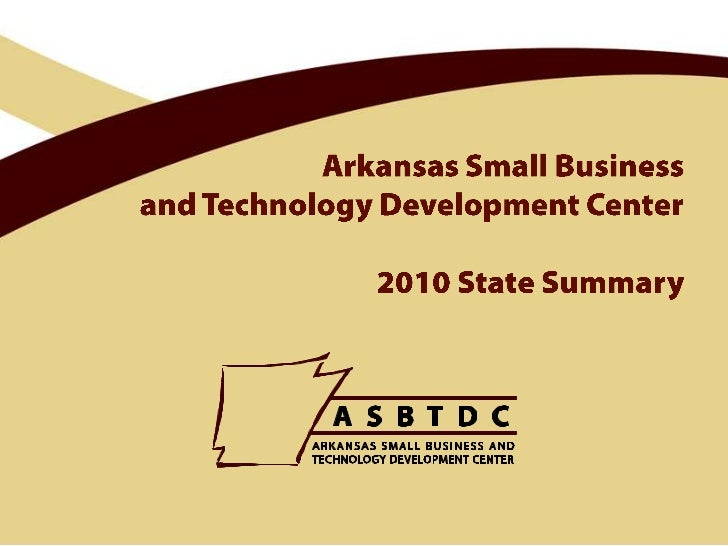 Arkansas Small Business and Technology Development Center2010 State Summary<br />