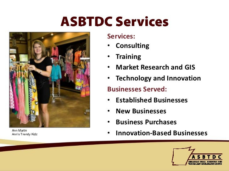 ASBTDC Services<br />Services:<br /><ul><li>Consulting