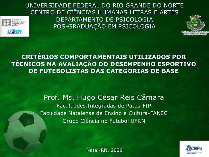 UNIVERSIDADE FEDERAL DO RIO GRANDE DO NORTE    CENTRO DE CIÊNCIAS HUMANAS LETRAS E ARTES            DEPARTAMENTO DE PSICOL...