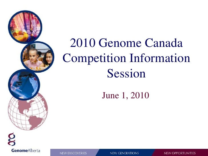 2010 Genome Canada Competition Information Session <br />June 1, 2010<br />