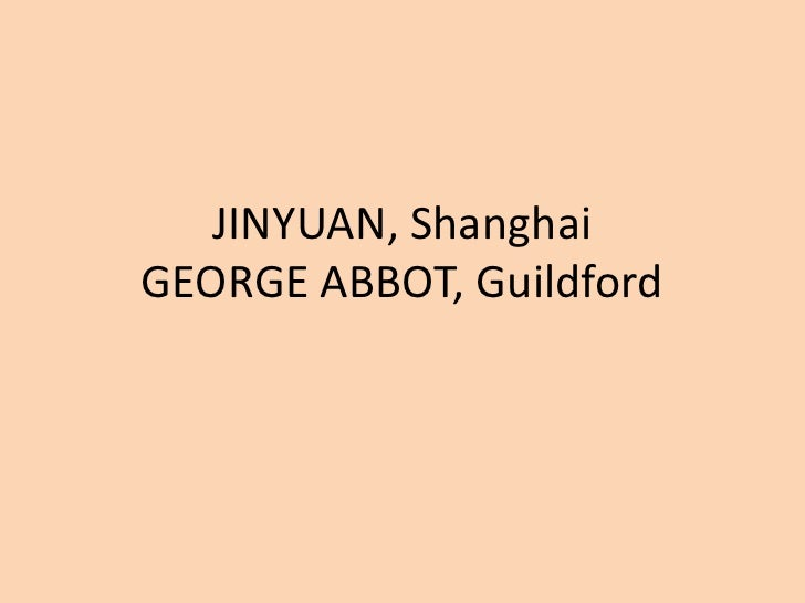 JINYUAN, ShanghaiGEORGE ABBOT, Guildford<br />