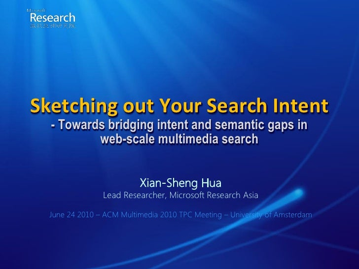 Sketching out Your Search Intent   - Towards bridging intent and semantic gaps in           web-scale multimedia search   ...