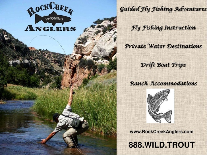 Guided Fly Fishing Adventures<br />Fly Fishing Instruction<br />Private Water Destinations<br />Drift Boat Trips<br />Ranc...