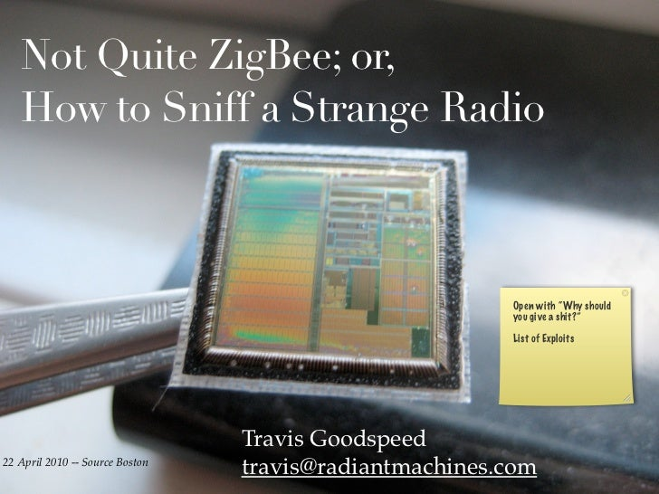 """Not Quite ZigBee; or,   How to Sniff a Strange Radio                                                        Open with """"Why..."""