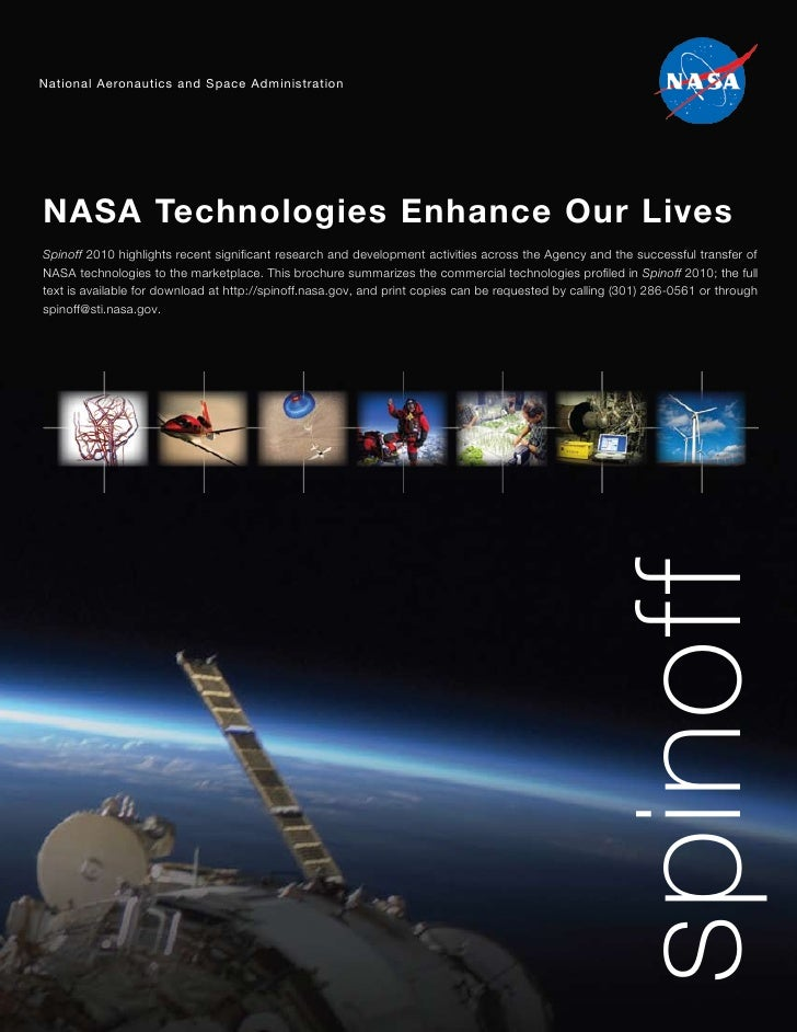 National Aeronautics and Space AdministrationNASA Technologies Enhance Our LivesSpinoff 2010 highlights recent significant...