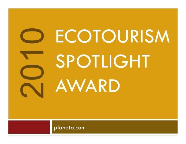 2010   ECOTOURISM        SPOTLIGHT        AWARD        planeta.com