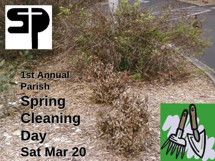 1st Annual Parish Spring Cleaning Day  Sat Mar 20