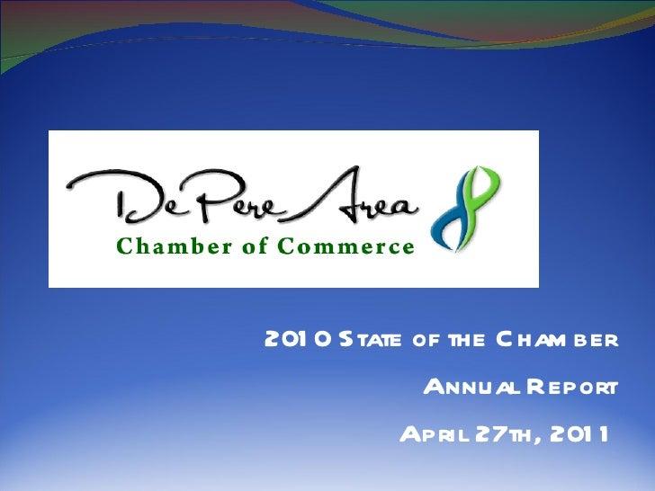 201 0 State of the C ham ber             Annual Report           April 27th, 201 1