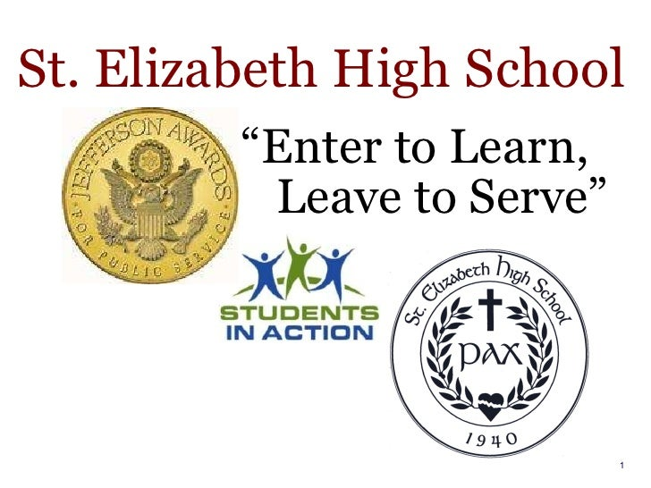 """ Enter to Learn,   Leave to Serve"" St. Elizabeth High School"