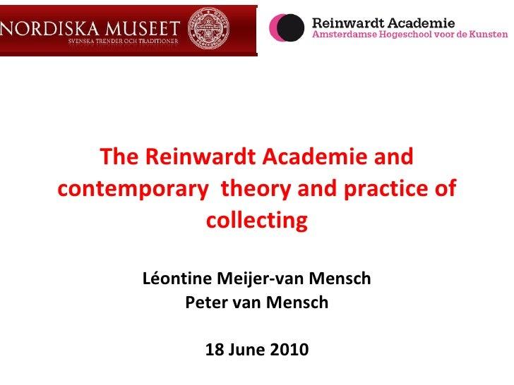 The Reinwardt Academie and contemporary  theory and practice of collecting Léontine Meijer-van Mensch Peter van Mensch 18 ...