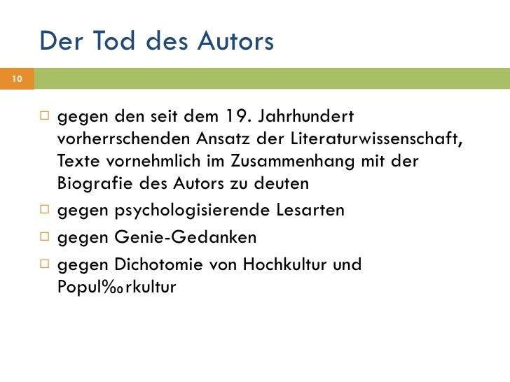 Der Tod des Autors <ul><li>gegen den seit dem 19. Jahrhundert vorherrschenden Ansatz der Literaturwissenschaft, Texte vorn...
