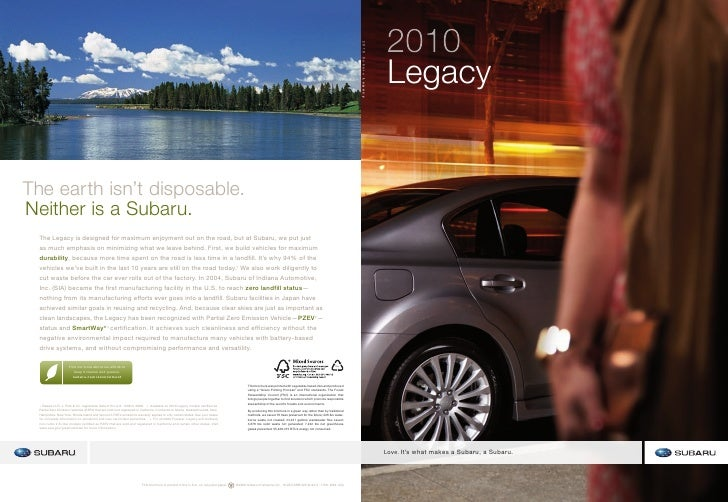 The earth isn't disposable. Neither is a Subaru.   The Legacy is designed for maximum enjoyment out on the road, but at Su...