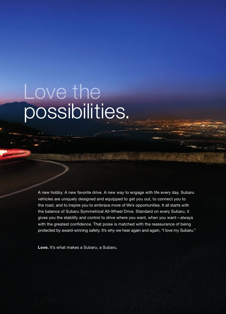 Love the possibilities.    A new hobby. A new favorite drive. A new way to engage with life every day. Subaru  vehicles ar...